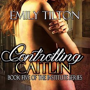 Controlling Caitlin Audiobook