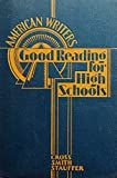 img - for Good reading for High Schools: American Writers book / textbook / text book