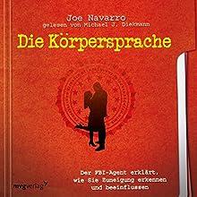 Die Körpersprache des Datings: Der FBI-Agent erklärt, wie Sie Zuneigung erkennen und beeinflussen Hörbuch von Joe Navarro Gesprochen von: Michael J. Diekmann