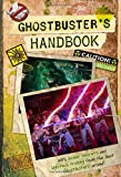 Ghostbuster's Handbook (Ghostbusters 2016 Movie)