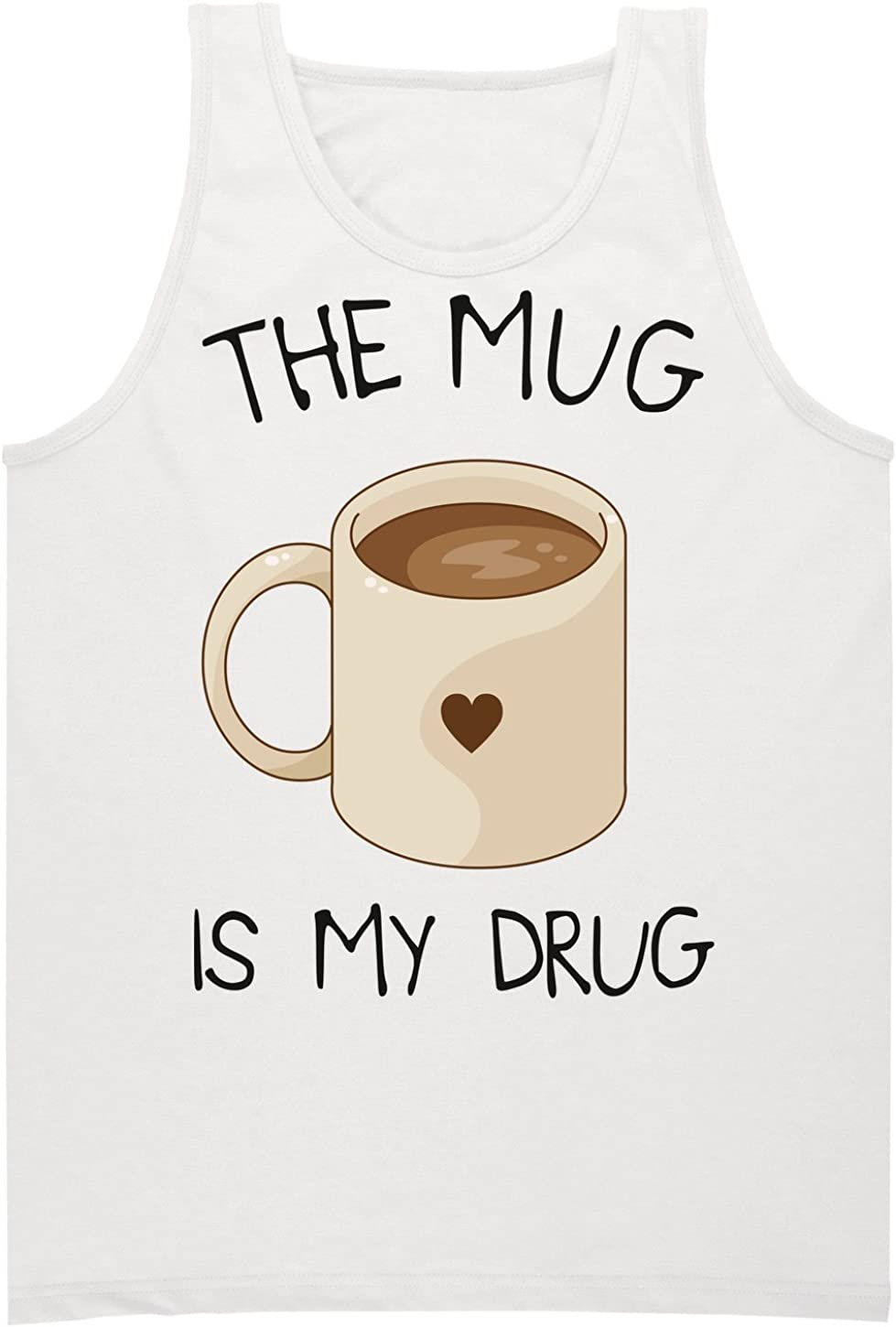Finest Prints The Mug Is My Drug A Cup Of Coffee Mens Tank Top Shirt