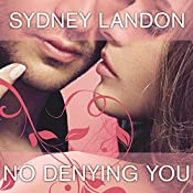 No Denying You: Danvers, Book 5 | Sydney Landon