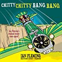 Chitty Chitty Bang Bang: The Magical Car Audiobook by Ian Fleming Narrated by David Tennant