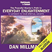 The Peaceful Warrior's Path to Everyday Enlightenment: 12 Gateways to Your Spiritual Growth   Dan Millman