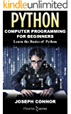 Python: Python Programming For Beginners: Learn the Basics of Python Programming