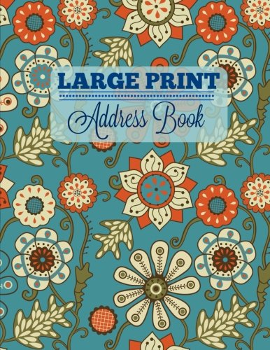 Pdf Money Large Print Address Book (Extra Large-BIG Print Address Book **8.5 X 11** Great for Seniors) (Volume 6)