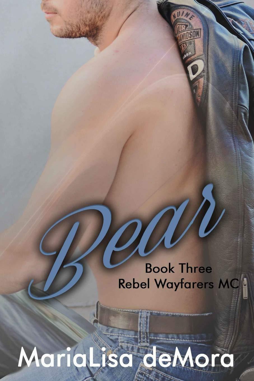 Read Online Bear (Rebel Wayfarers MC) (Volume 3) pdf epub