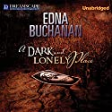 A Dark and Lonely Place Audiobook by Edna Buchanan Narrated by Robertson Dean