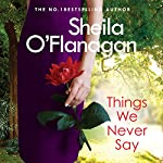 Things We Never Say | Sheila O'Flanagan