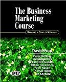 img - for The Business Marketing Course: Managing in Complex Networks book / textbook / text book