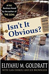 Isn't It Obvious?: A Business Novel on Retailing Using the Theory of Constraints Kindle Edition