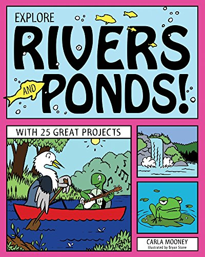 Explore Rivers and Ponds!: With 25 Great Projects (Explore Your ()