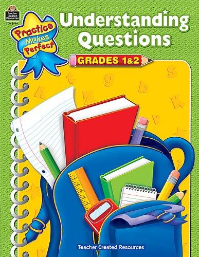 Understanding Questions Grd 1-2 (Practice Makes Perfect) ebook