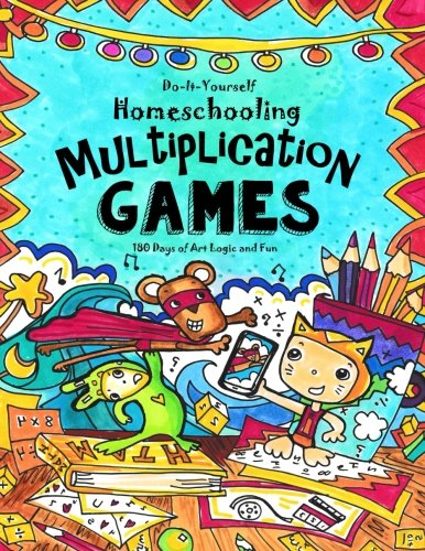 Multiplication Games - 180 Days of Math, Art & Logic Fun: Do It Yourself Homeschooling