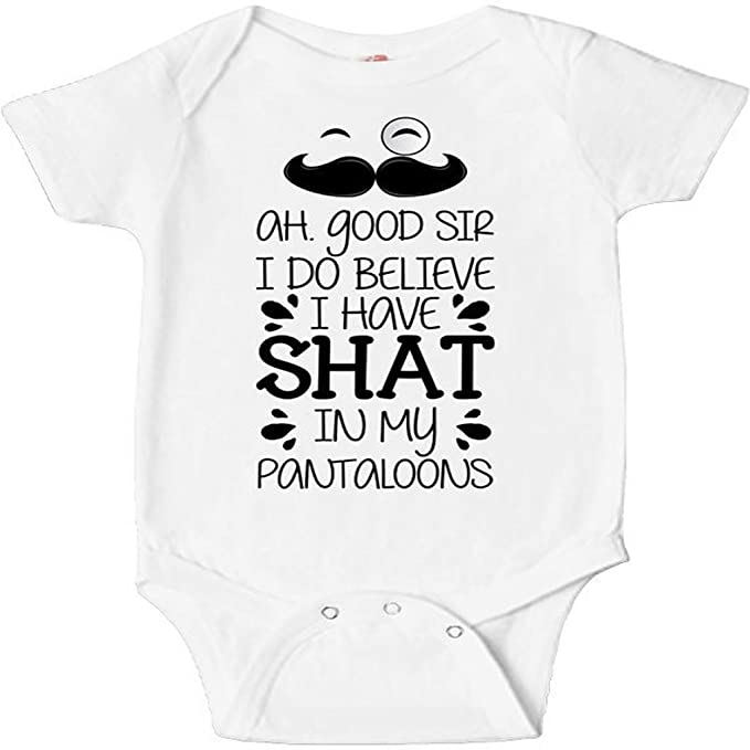 77d97e048e0 Amazon.com  Ah Good Sir I Do Believe I Have Shat In My Pantaloons Baby  Bodysuit Funny Baby Clothes Gifts For Baby Toddler T Shirt  Clothing