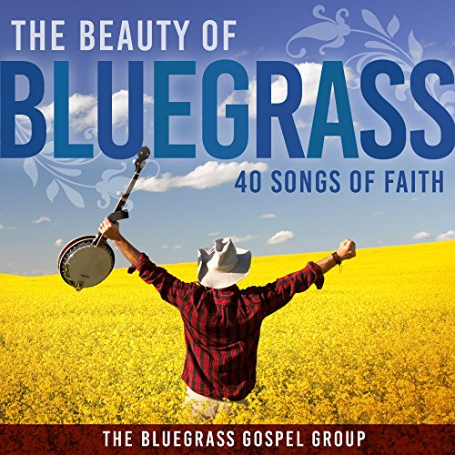 The Beauty Of Bluegrass: 40 So...