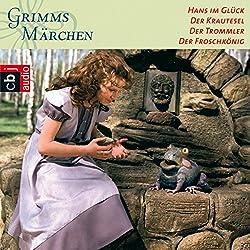 Hans im Glück / Der Krautesel / Der Trommler / Froschkönig (Grimms Märchen 1.3)