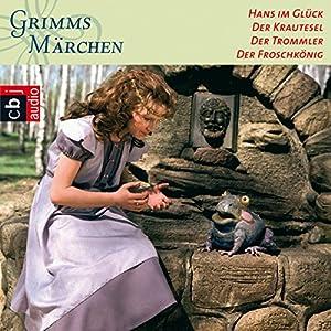 Hans im Glück / Der Krautesel / Der Trommler / Froschkönig (Grimms Märchen 1.3) Hörspiel