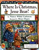 img - for Where Is Christmas, Jesse Bear? book / textbook / text book