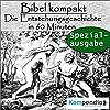 Die Entstehungsgeschichte in 60 Minuten (Bibel kompakt - Spezialausgabe)
