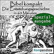 Die Entstehungsgeschichte in 60 Minuten (Bibel kompakt - Spezialausgabe) | Alessandro Dallmann