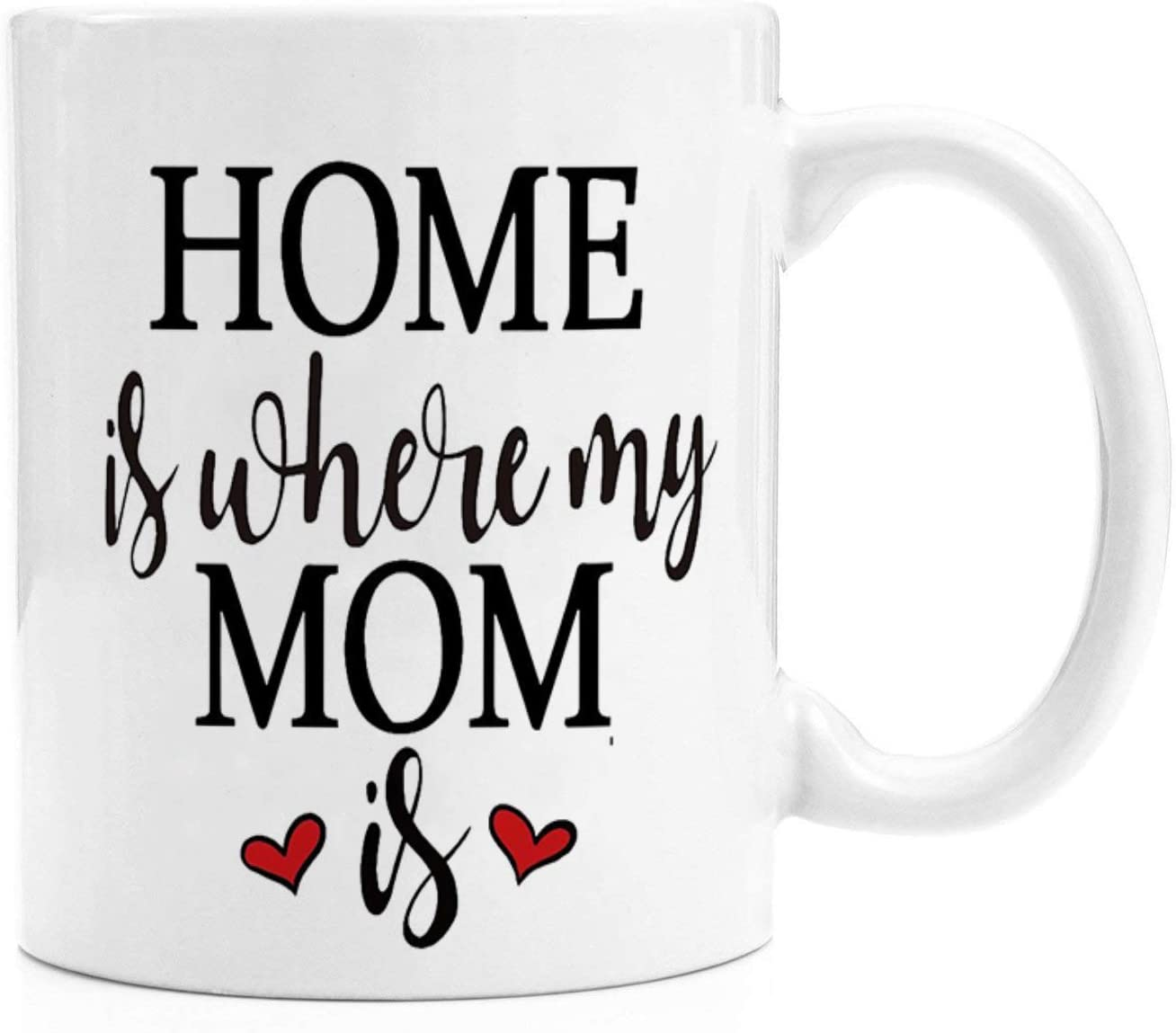 Funny Coffee Mug for Mom - Home is Where My Mom is - Mother's Day Gifts from Daughter Son, 11 oz