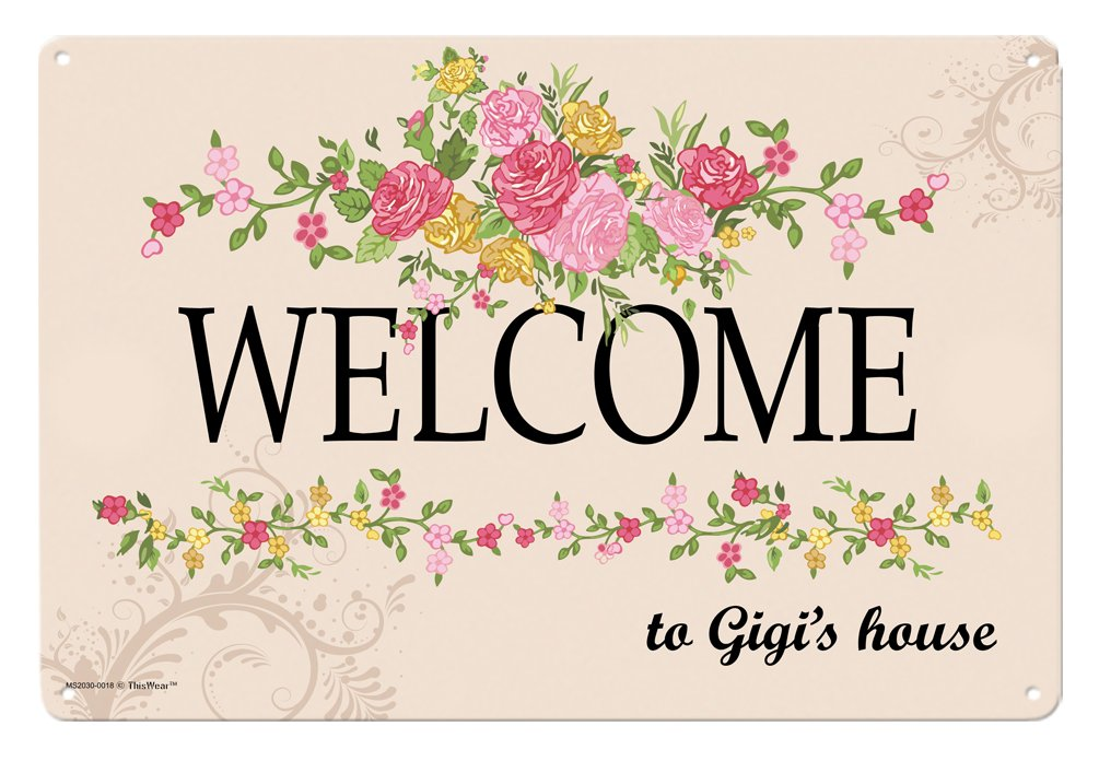 Gigi Gifts Welcome To Gigi S House Metal Decorative Sign Home Decor Kitchen Sign Novelty Sign