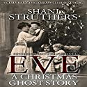 Eve: A Christmas Ghost Story: A Psychic Surveys Prequel, Volume 3 Audiobook by Shani Struthers Narrated by Heather Tracy