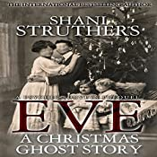 Eve: A Christmas Ghost Story: A Psychic Surveys Prequel, Volume 3 | Shani Struthers
