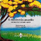 El Flamboyan Amarillo, Georgina Lazaro Leon, 0929157338