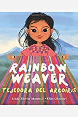 Rainbow Weaver/Tejedora del Arcoiris Hardcover