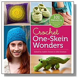 Crochet One-Skein Wonders?: 101 Projects from Crocheters around the World
