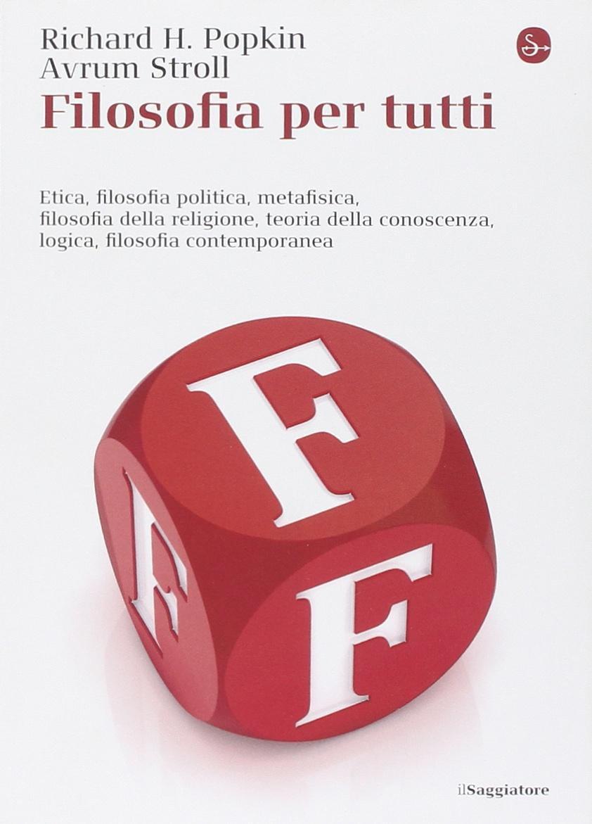Filosofia per tutti (La piccola cultura): Amazon.es: Popkin, Richard H., Stroll, Avrum, Sosio, L.: Libros en idiomas extranjeros