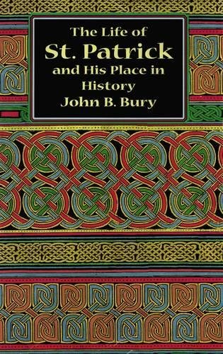 The Life of St. Patrick and His Place in History pdf epub