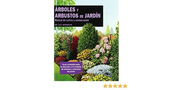 Arboles Y Arbustos De Jardin - Manual De Cultivo Y Conservacion: Amazon.es: Hessayon, D.G.: Libros