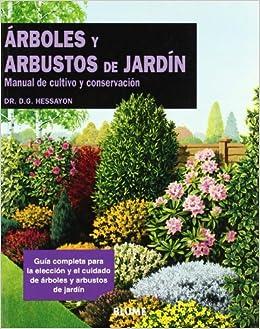 rboles y arbustos de jardn manual de cultivo y conservacin expert series spanish edition dr d g hessayon amazoncom books