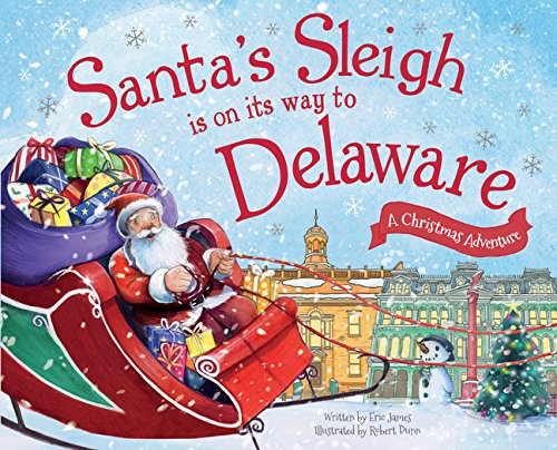 Santa's Sleigh Is on Its Way to Delaware: A Christmas Adventure (Delaware Store Christmas)