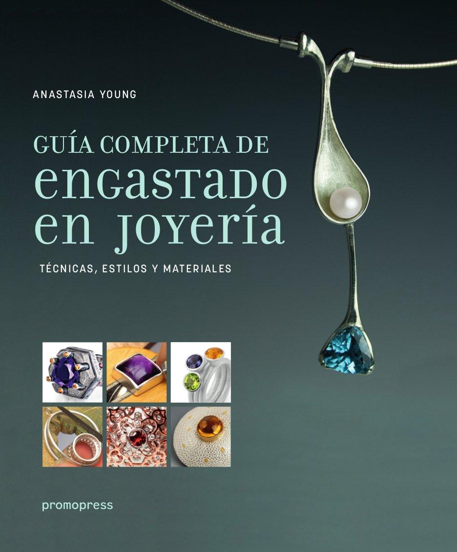 Guía completa de engastado en joyería: Técnicas, estilos y materiales: Amazon.es: Anastasia Young: Libros