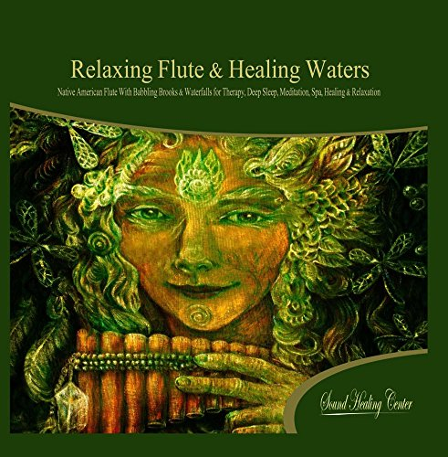 (Relaxing Flute & Healing Waters: Native American Flute With Babbling Brooks & Waterfalls for Therapy, Deep Sleep, Meditation, Spa, Healing & Relaxation)