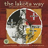 The Lakota Way 2018 Wall Calendar: Native American Wisdom on Ethics and Character