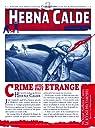 Hebna Calde Scènes de Crime No.1 Crime avec Fait Etrange par Darvel