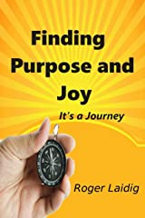 Finding Purpose and Joy, It's a Journey Paperback