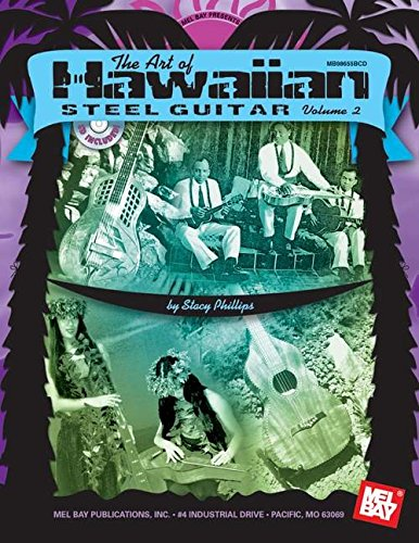 Mel Bay presents Art of Hawaiian Steel Guitar, Volume 2 ()