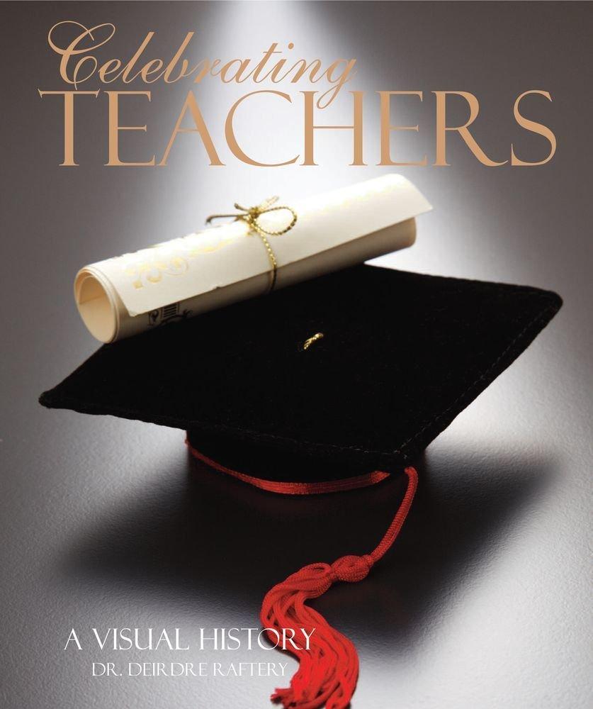 Celebrating Teachers: A Visual History pdf epub