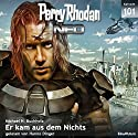 Er kam aus dem Nichts (Perry Rhodan NEO 101) Audiobook by Michael H. Buchholz Narrated by Hanno Dinger