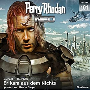 Er kam aus dem Nichts (Perry Rhodan NEO 101) Hörbuch