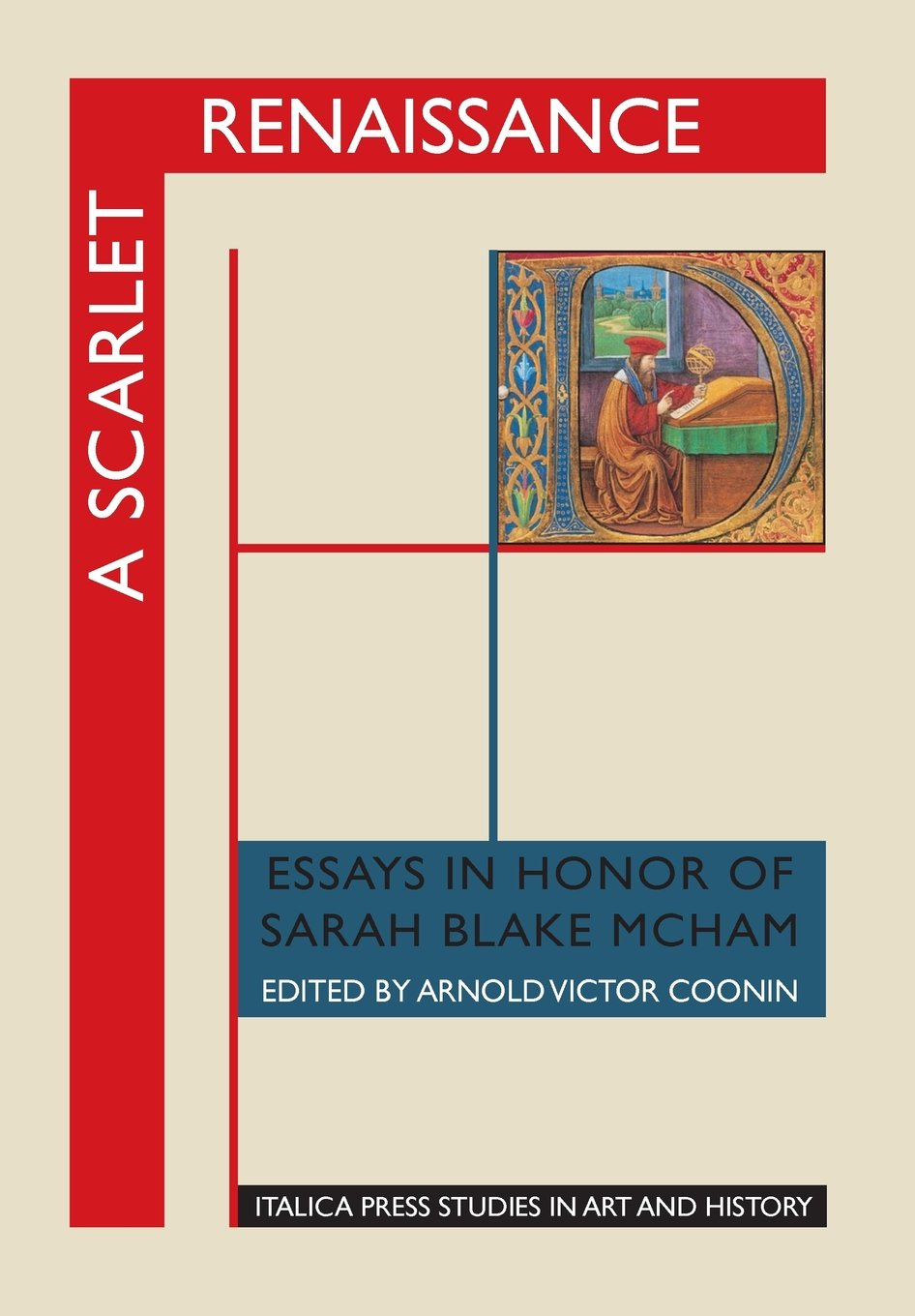 a scarlet renaissance essays in honor of sarah blake mcham a scarlet renaissance essays in honor of sarah blake mcham italica press studies in art history arnold victor coonin debra pincus 9781599102252