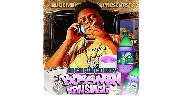 BossMan [Explicit] de BigDawgDeezy en Amazon Music - Amazon.es