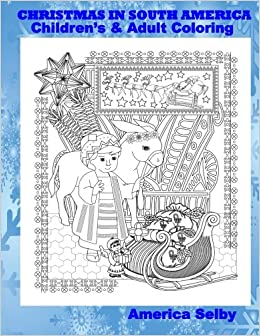 Amazon CHRISTMAS IN SOUTH AMERICA Childrens And Adult Coloring Book Christmas