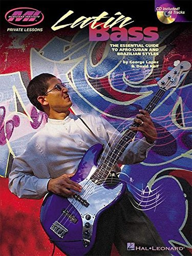 Latin Bass: The Essential Guide to Afro-Cuban and Brazilian Styles (Private Lessons) (2001-05-01)